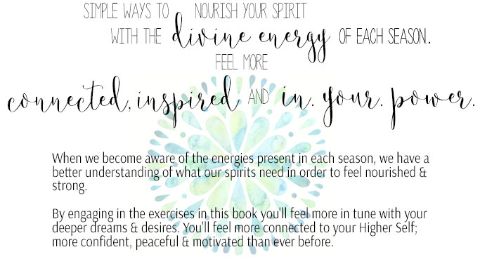 Simple Ways to Nourish You Spirit with the Divine Energy of each Season. Free Wheel of the Year eBook & Journal, download now at www.TheSeasonalSoul.com
