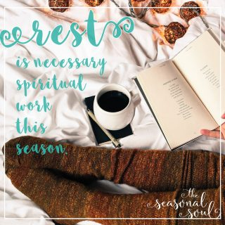 Rest is necessary spiritual work this season.