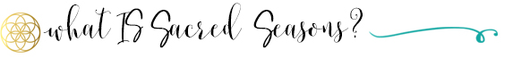What is Sacred Seasons?