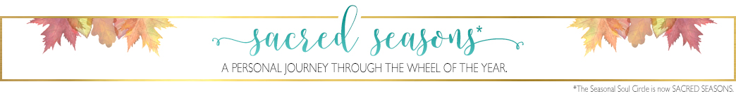 Sacred Seasons • A Personal Journey Through the Wheel of the Year