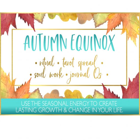 Autumn Equinox Ritual, Tarot Spread, Journal Qs & More