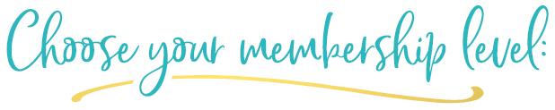 Choose Your Membership Level